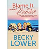 [ BLAME IT ON THE BRONTES ] Lower, Becky (AUTHOR ) Jun-12-2014 Paperback