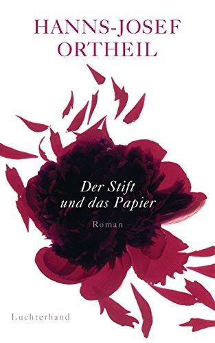 der-stift-und-das-papier-roman-einer-passion-german-edition