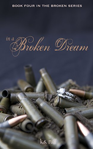 ebook: In a Broken Dream (The Broken Series Book 4) (B00P30Z09S)