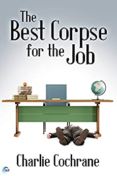 The Best Corpse for the Job (Lindenshaw Mysteries Book 1) by [Cochrane, Charlie]