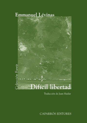 Difícil Libertad (Colección Esprit) por Emmanuel Levinas