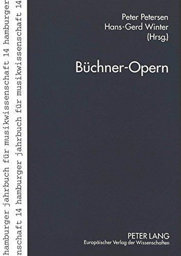 Büchner-Opern: Georg Büchner in der Musik des 20. Jahrhunderts (Hamburger Jahrbuch für...