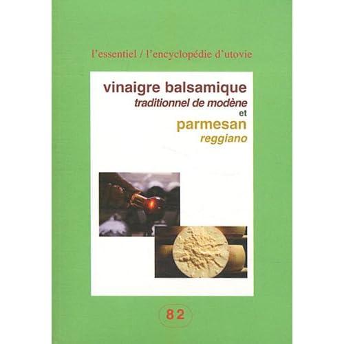Vinaigre balsamique traditionnel de Modène et Parmesan Reggiano