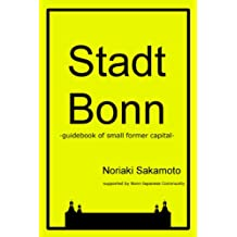 Stadt Bonn-guidebook of small former capital- (Japanese Edition)