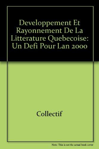 Developpement et Rayonnement de la Litterature Quebecoise