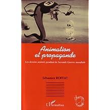 Animation et propagande : Les dessins animés pendant la Seconde Guerre mondiale