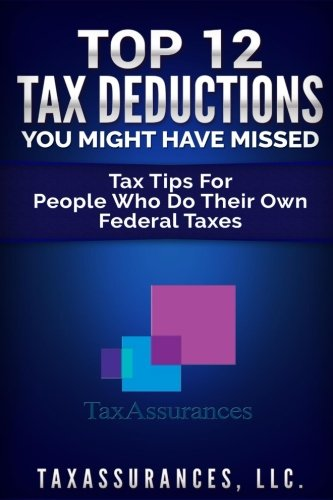 top-12-tax-deductions-you-might-have-missed-tax-tips-for-people-who-do-their-own-federal-taxes