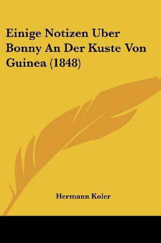 Einige Notizen Uber Bonny an Der Kuste Von Guinea (1848)