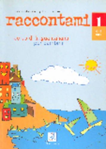 Raccontami. Corso di lingua italiana per bambini. Libro per lo studente. Con CD-Audio