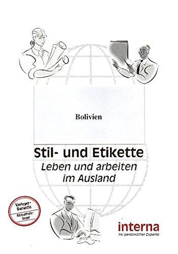 Stil und Etikette - Handbuch Bolivien (Leben und arbeiten im Ausland)