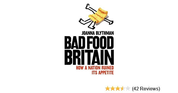 Bad food britain how a nation ruined its appetite ebook joanna bad food britain how a nation ruined its appetite ebook joanna blythman amazon kindle store fandeluxe Gallery