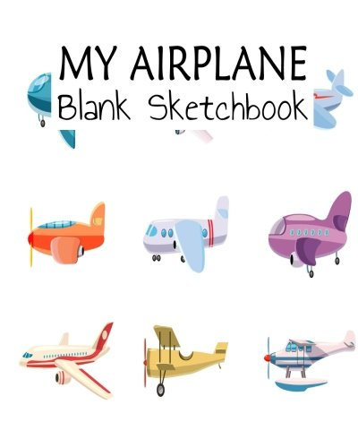My Airplane Blank Sketchbook: A Large Journal With Blank Paper For Drawing: Volume 10 por Alia Leone