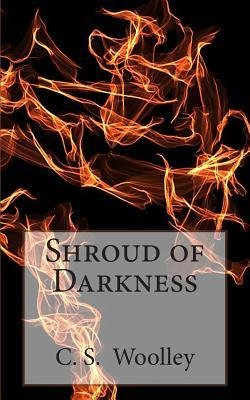 [ Shroud of Darkness: Book Three in the Chronicles of Celadmore Woolley, C. S. ( Author ) ] { Paperback } 2012