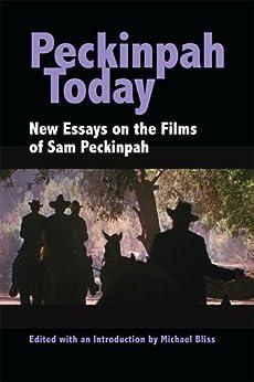 Peckinpah Today: New Essays on the Films of Sam Peckinpah von [Bliss, Michael]