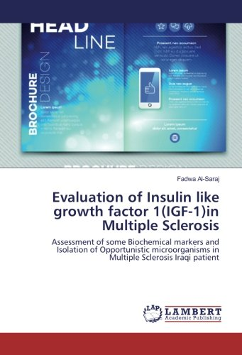 Evaluation of Insulin like growth factor 1(IGF-1)in Multiple Sclerosis: Assessment of some Biochemical markers and Isolation of Opportunistic microorganisms in Multiple Sclerosis Iraqi patient -