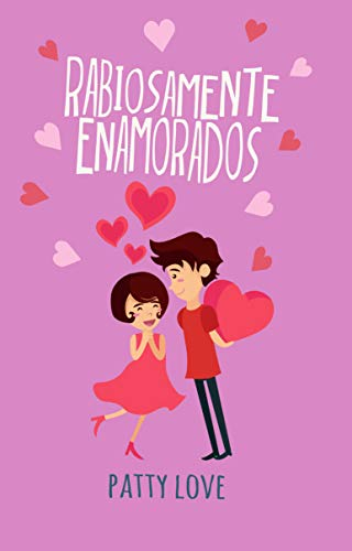 Rabiosamente enamorados por Patty Love