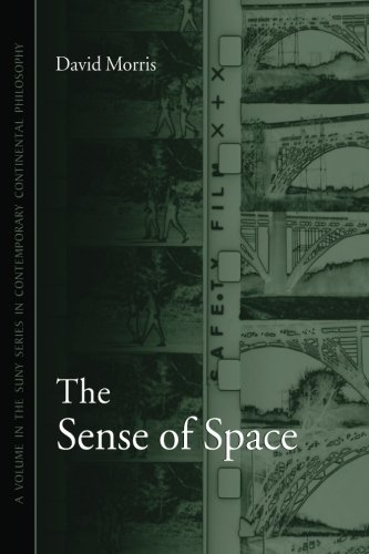 The Sense of Space (SUNY series in Contemporary Continental Philosophy)