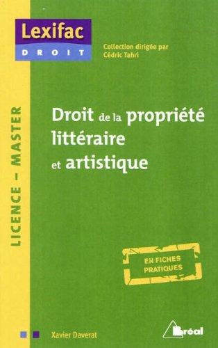 Droit de la propriété littéraire et artistique par Xavier Daverat