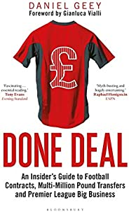 Done Deal: An Insider's Guide to Football Contracts, Multi-Million Pound Transfers and Premier League Big