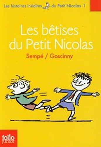 Les Bêtises du Petit Nicolas - Les Histoires inédites du Petit Nicolas - 1