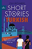 Short Stories in Turkish for Beginners: Read for pleasure at your level, expand your vocabulary and learn Turkish the fun way! (Foreign Language Graded Reader Series)