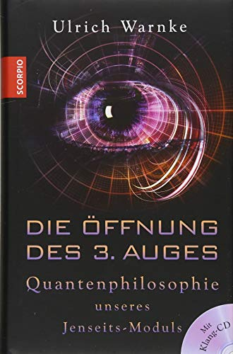 Buchcover Die Öffnung des 3. Auges: Quantenphilosophie unseres Jenseits-Moduls