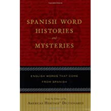 Spanish Word Histories and Mysteries: English Words That Come From Spanish (English Edition)