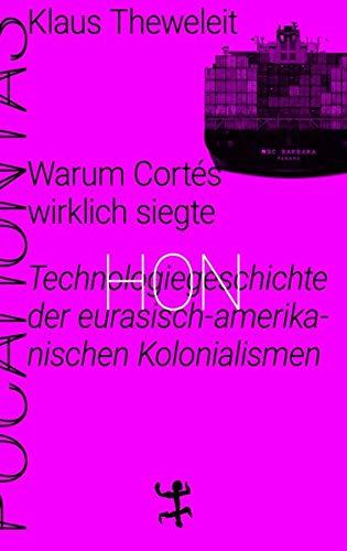 Warum Cortés wirklich siegte: Technologiegeschichte der eurasisch-amerikanischen Kolonialismen