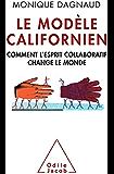 Le Modèle californien: Comment l'esprit collaboratif change le monde