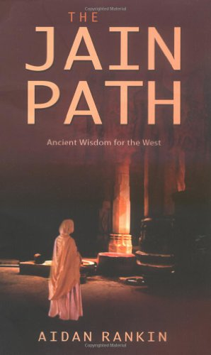 The Jain Path: Ancient Wisdom for the West por Aidan Rankin