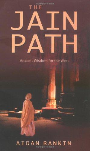 The Jain Path: Ancient Wisdom for the West por Aidan Rankin