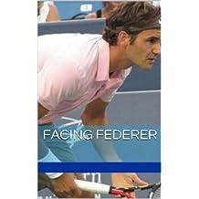 Facing Federer (English Edition)