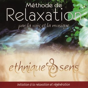Relaxation Par La Voix Et La Musique - Initiation A La Relaxation Et Régénération