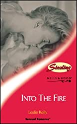 Into the Fire (Sensual Romance) by Leslie Kelly (2003-01-03)