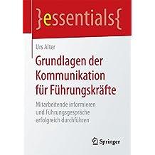 Grundlagen der Kommunikation für Führungskräfte (essentials)