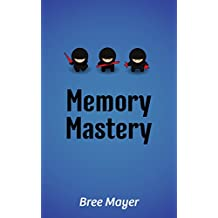 Improve Your Memory: Memory Mastery: Simple Practical Steps that you can use to increase your memory and boost retention (Memory Improvement Techniques Book 1) (English Edition)