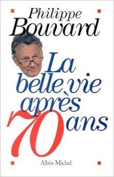 La belle vie après 70 ans de Philippe Bouvard ( 4 janvier 2002 )