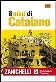 Dizionario di catalano. Dizionario catalano-italiano, italiano-catalano (I Mini Zanichelli)