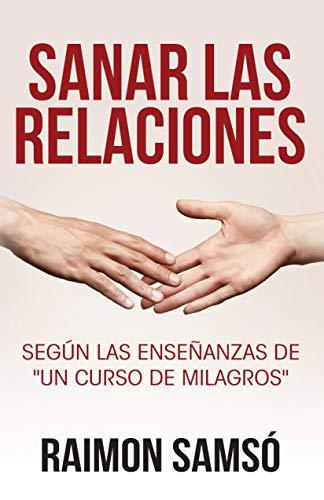 Sanar las relaciones: Según las enseñanzas de