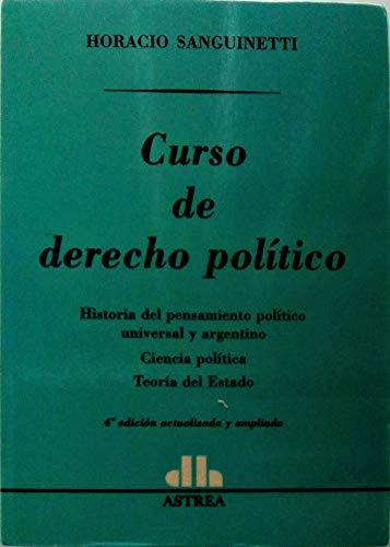 Curso de Derecho Politico - 4ta. Edicion por Horacio Sanguinetti