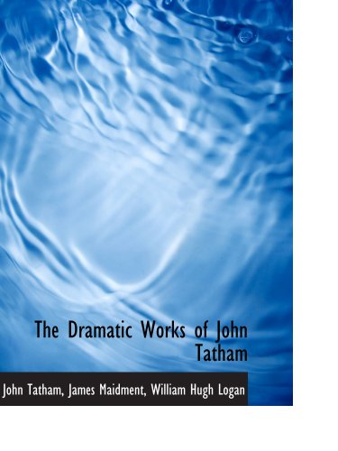 The Dramatic Works of John Tatham