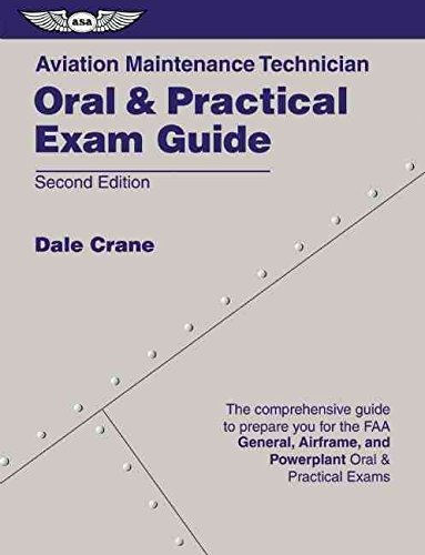 [(Aviation Maintenance Technician Oral & Practical Exam Guide)] [By (author) Dale Crane] published on (December, 2000)