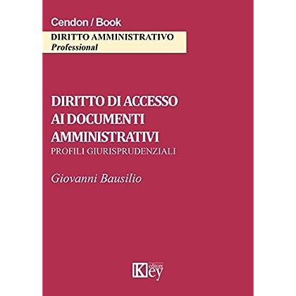 Diritto Di Accesso Ai Documenti Amministrativi: Profili Giurisprudenziali