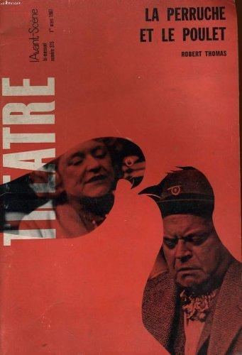 L'avant-scene - theatre n° 375 - la perruche et le poulet, robert thomas. va-t'en, un acte de claude gevel. lady jane, jean mogin, racontée par maurice mercier...