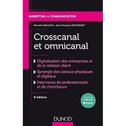 Crosscanal et Omnicanal - 2e éd. : La digitalisation de la relation client