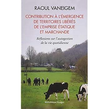 Contribution à l'émergence de territoires libérés de l'emprise étatique et marchande : Réflexion sur l'autogestion de la vie quotidienne