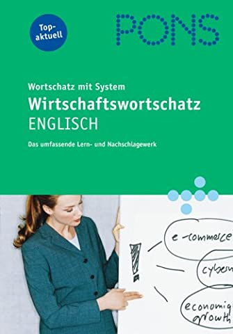PONS Wirtschaftswortschatz mit System Englisch: Das umfassende Lern- und Nachschlagewerk