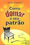 Como Domar o seu Patrão (Portuguese Edition)