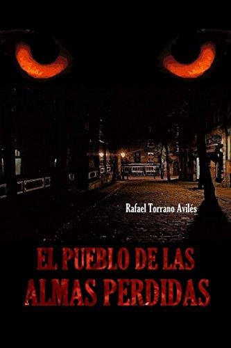 El Pueblo de las Almas Perdidas eBook: Rafael Torrano Avilés ...