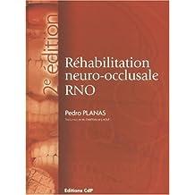Réhabilitation neuro-occlusale RNO